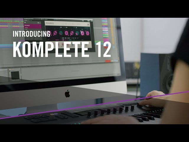 Introducing KOMPLETE 12 – For the Music in You | Native Instruments