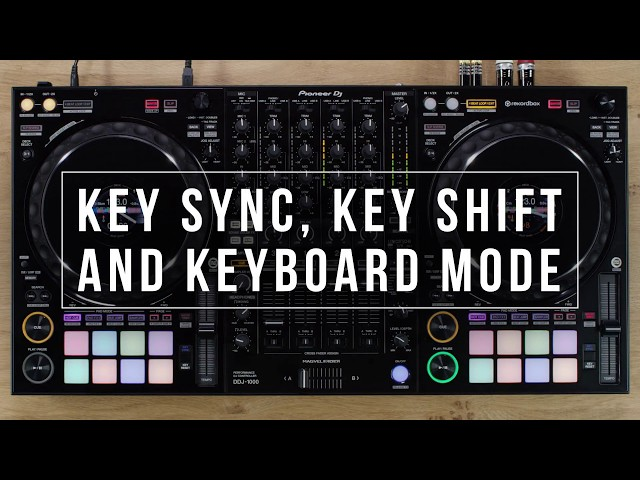 DDJ-1000 Tutorial - Key Sync, Key Shift and Keyboard Mode